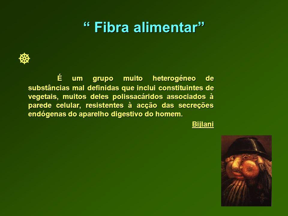 Fibras Alimentares - Solubilidade - Insolúveis - Celulose, Lignina, Algumas Hemiceluloses.