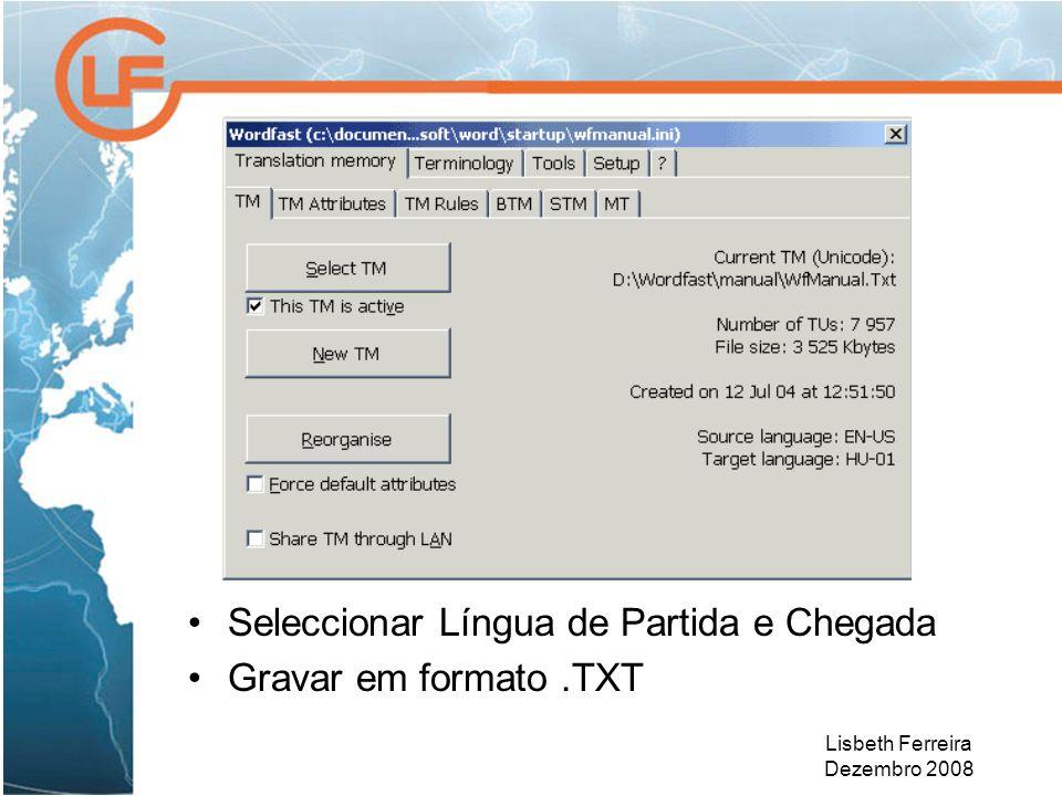 Lisbeth Ferreira Dezembro 2008 Como Começar a tradução? Clicar no botão