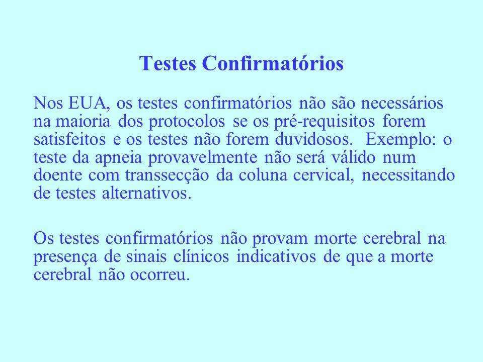 Testes Confirmatórios Nos EUA, os testes confirmatórios não são necessários na maioria dos protocolos se os pré-requisitos forem satisfeitos e os test