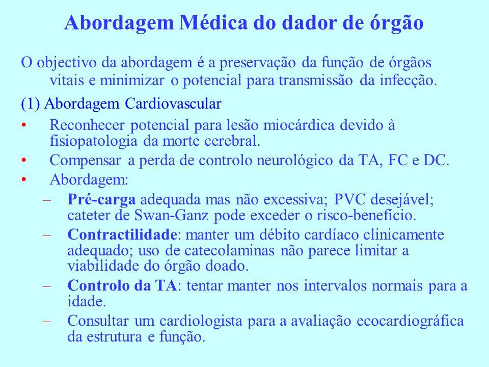 Abordagem Médica do dador de órgão O objectivo da abordagem é a preservação da função de órgãos vitais e minimizar o potencial para transmissão da inf