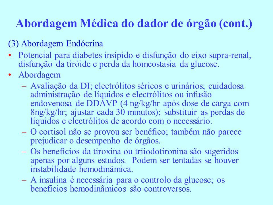 (3) Abordagem Endócrina Potencial para diabetes insípido e disfunção do eixo supra-renal, disfunção da tiróide e perda da homeostasia da glucose. Abor