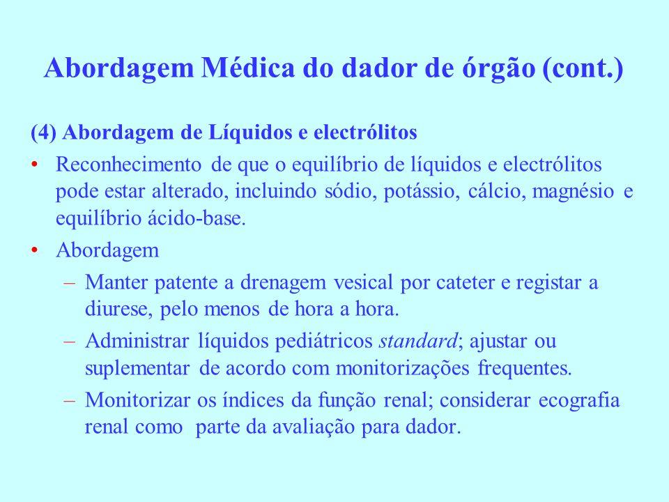 (4) Abordagem de Líquidos e electrólitos Reconhecimento de que o equilíbrio de líquidos e electrólitos pode estar alterado, incluindo sódio, potássio,