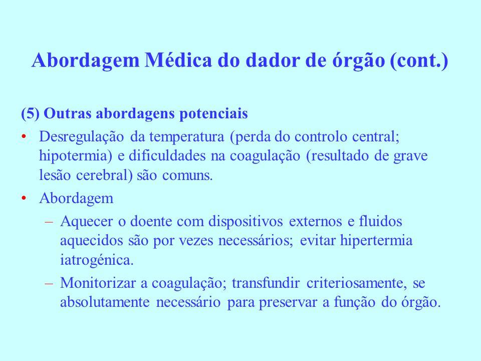 (5) Outras abordagens potenciais Desregulação da temperatura (perda do controlo central; hipotermia) e dificuldades na coagulação (resultado de grave