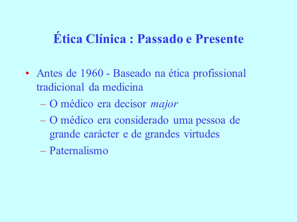 Desde 1960 - Baseado nos direitos do doente Porquê a mudança.