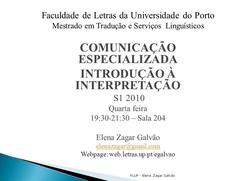 FLUP - Elena Zagar Galvão Faculdade de Letras da Universidade do Porto Mestrado em Tradução e Serviços Linguísticos COMUNICAÇÃO ESPECIALIZADA INTRODUÇ