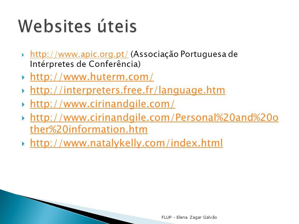 http://www.apic.org.pt/ (Associação Portuguesa de Intérpretes de Conferência) http://www.apic.org.pt/ http://www.huterm.com/ http://interpreters.free.