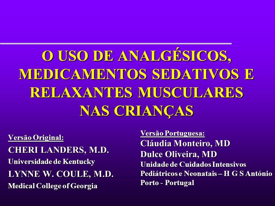 Nível de consciência Acordado, situação basal Anestesia Geral Adormecido Sedação Consciente Sedação Profunda