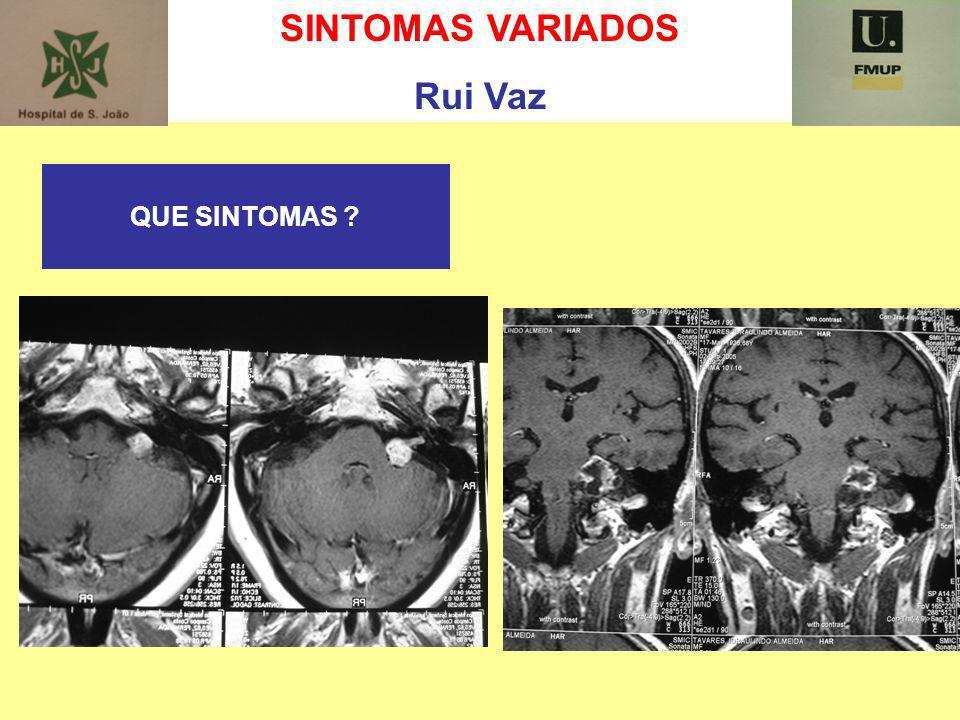 SINTOMAS VARIADOS Rui Vaz QUE SINTOMAS ?
