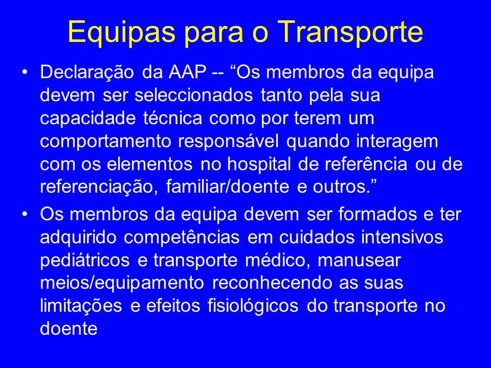 Equipas para o Transporte Declaração da AAP -- Os membros da equipa devem ser seleccionados tanto pela sua capacidade técnica como por terem um compor