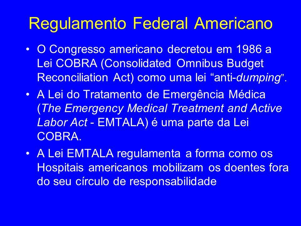 Regulamento Federal Americano O Congresso americano decretou em 1986 a Lei COBRA (Consolidated Omnibus Budget Reconciliation Act) como uma lei anti-du