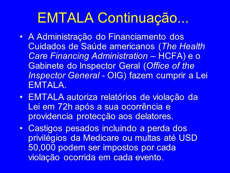 EMTALA Continuação... A Administração do Financiamento dos Cuidados de Saúde americanos (The Health Care Financing Administration – HCFA) e o Gabinete