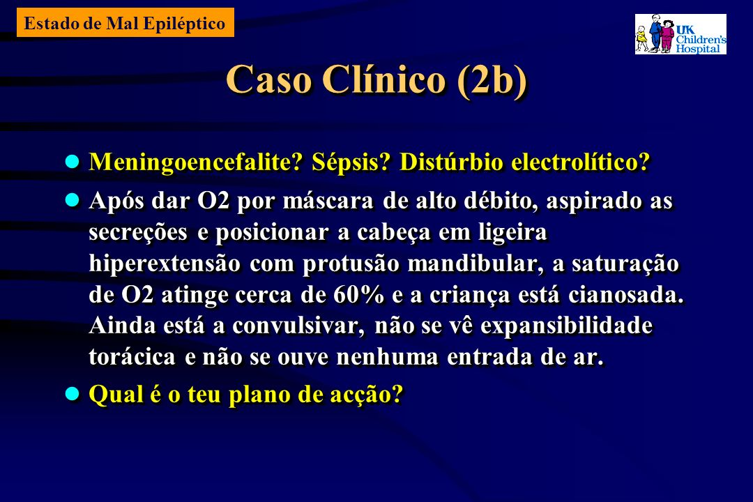 Estado de Mal Epiléptico Caso Clínico (2b) Meningoencefalite.
