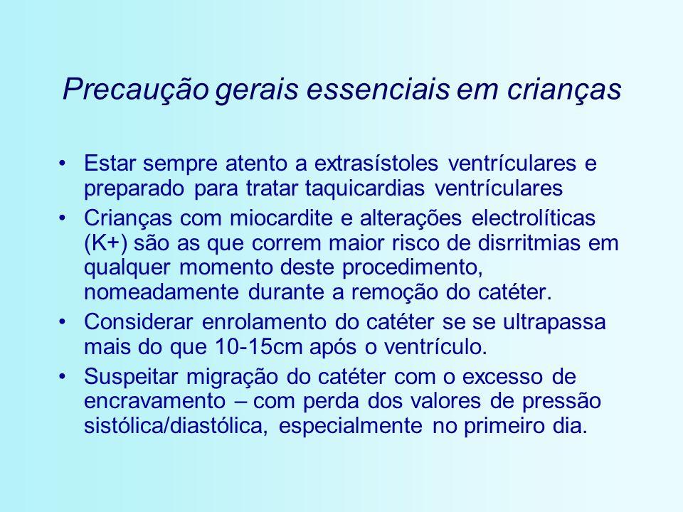Precaução gerais essenciais em crianças Estar sempre atento a extrasístoles ventrículares e preparado para tratar taquicardias ventrículares Crianças