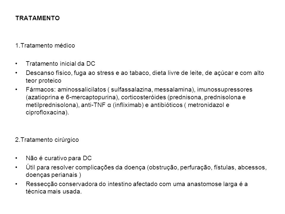 DIAGNÓSTICOS DIFERENCIAIS Colite ulcerosa Apendicite Tuberculose Linfoma Outras doenças: carcinoma, isquemia, gastroenterite, outras condições inflama