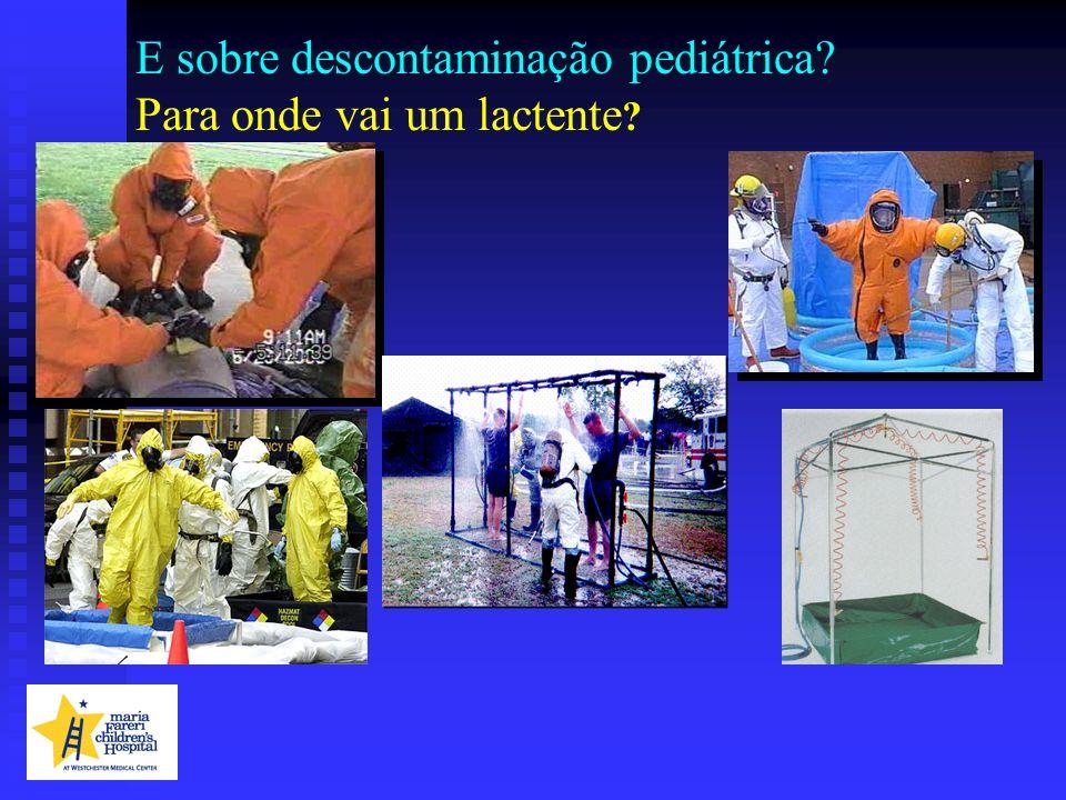 E sobre descontaminação pediátrica? Para onde vai um lactente ?