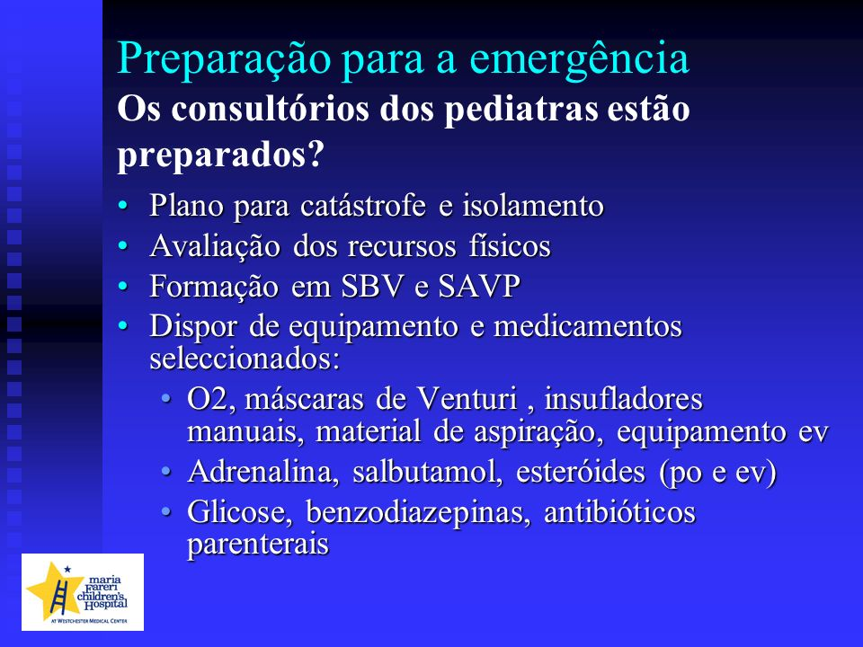 Preparação para a emergência Os consultórios dos pediatras estão preparados? Plano para catástrofe e isolamentoPlano para catástrofe e isolamento Aval