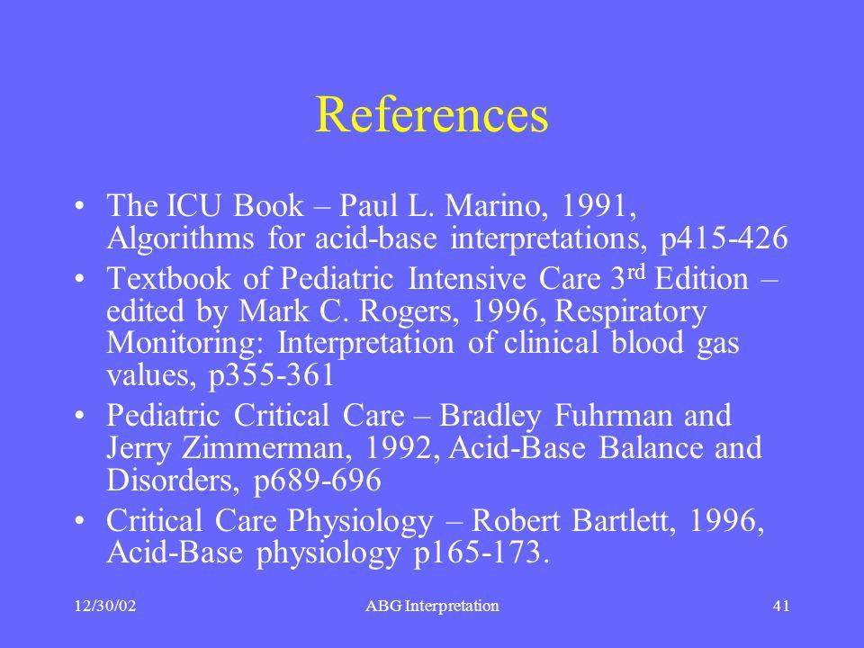 12/30/02ABG Interpretation41 References The ICU Book – Paul L.