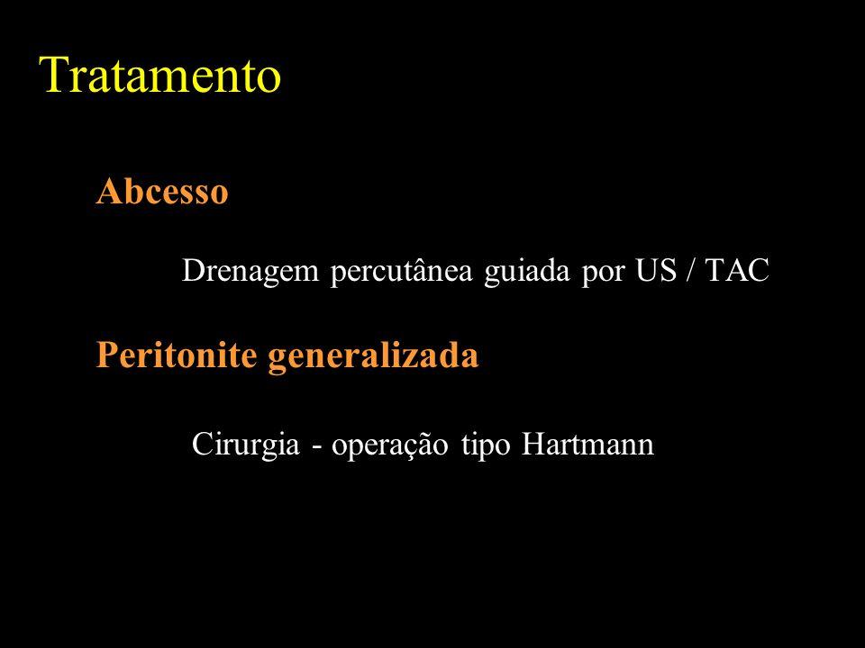 Tratamento Abcesso Drenagem percutânea guiada por US / TAC Peritonite generalizada Cirurgia - operação tipo Hartmann