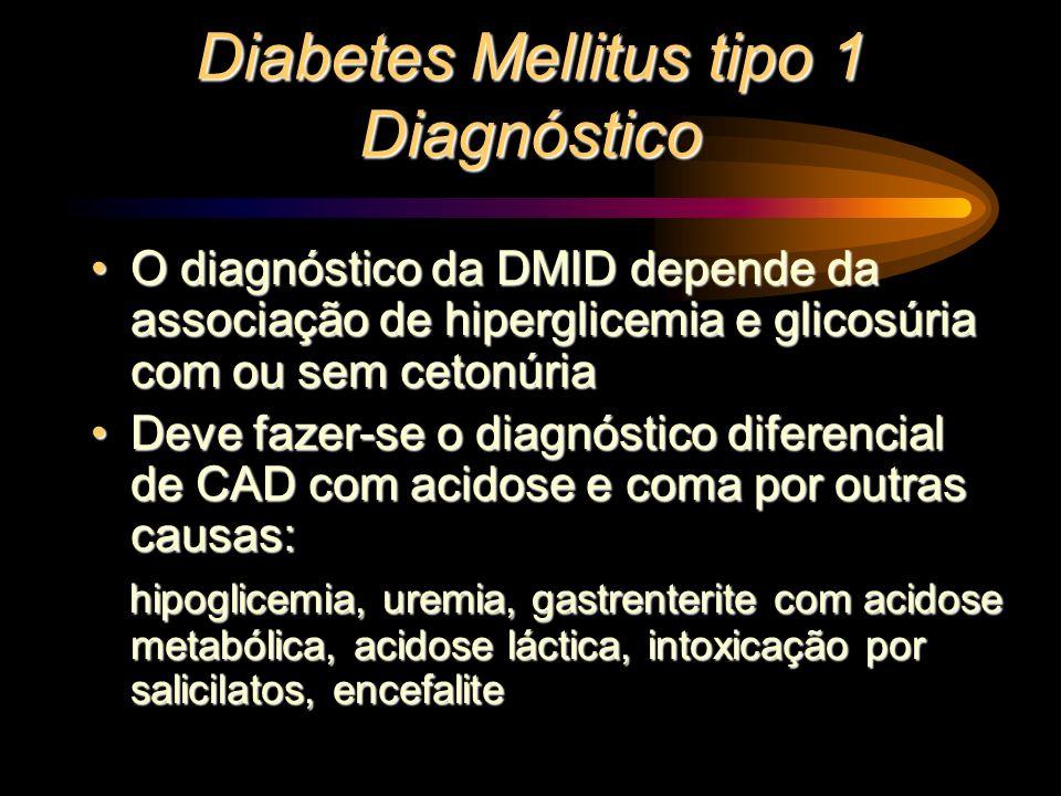 Diabetes Mellitus tipo 1 Diagnóstico O diagnóstico da DMID depende da associação de hiperglicemia e glicosúria com ou sem cetonúriaO diagnóstico da DM