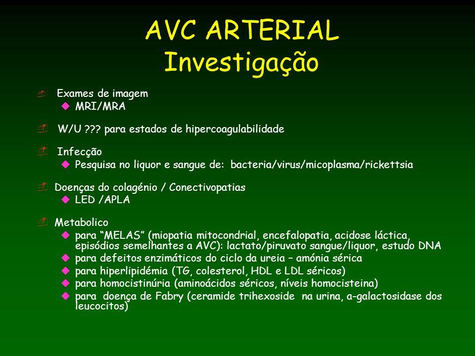 AVC ARTERIAL Investigação Exames de imagem MRI/MRA W/U ??.