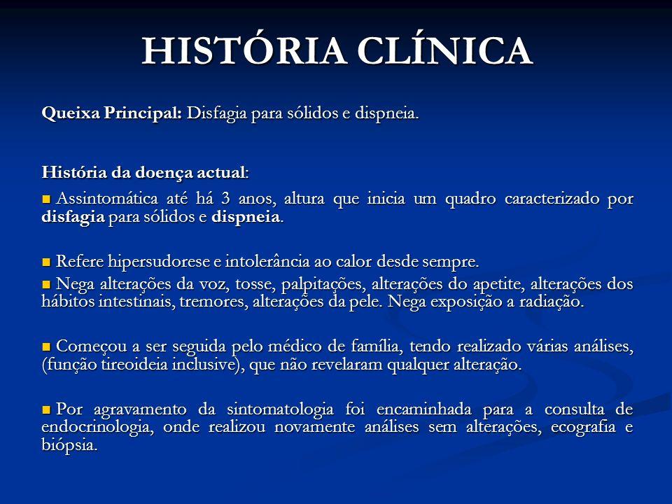 HISTÓRIA CLÍNICA Queixa Principal: Disfagia para sólidos e dispneia.