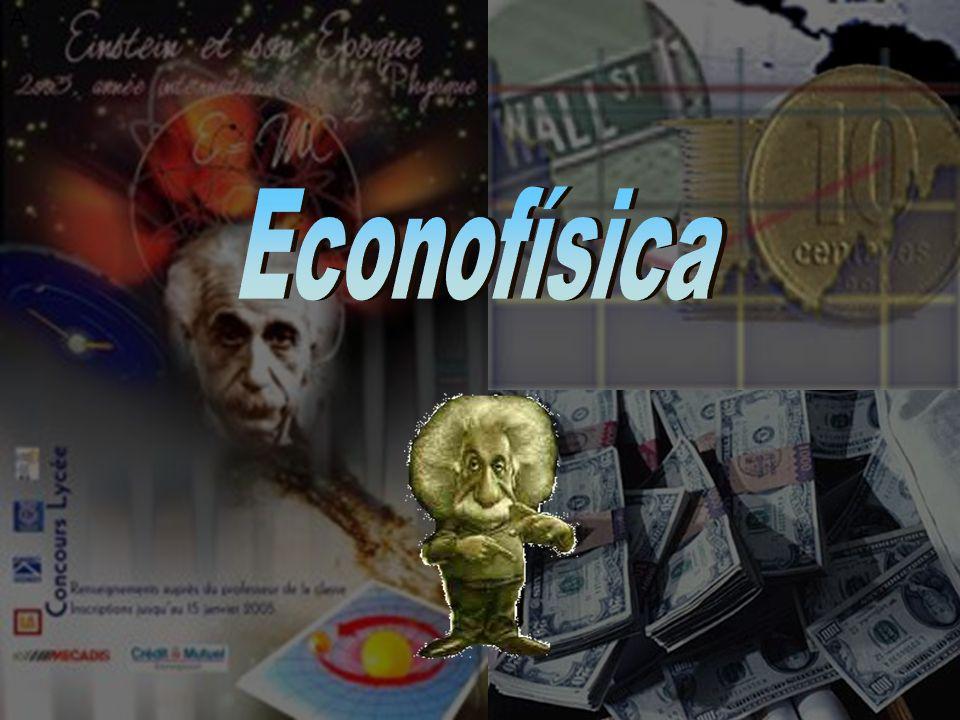 A A Econofísica é uma nova área desenvolvida recentemente da cooperação entre economistas, matemáticos e físicos.