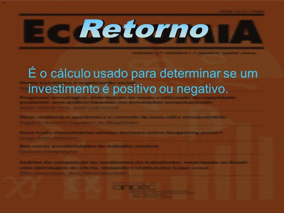A É o cálculo usado para determinar se um investimento é positivo ou negativo.
