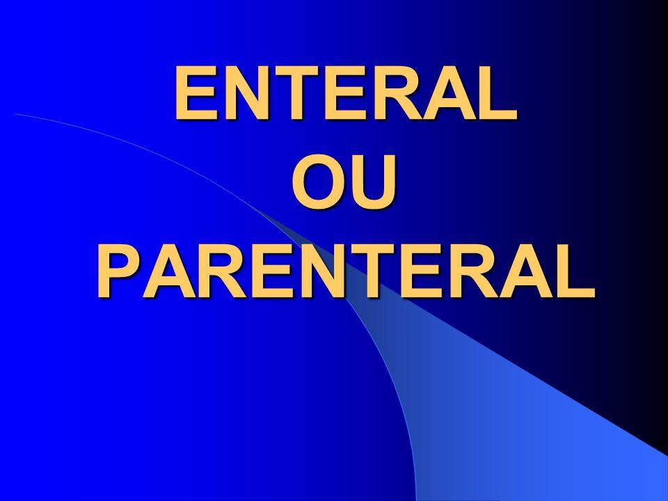 ENTERAL OU PARENTERAL