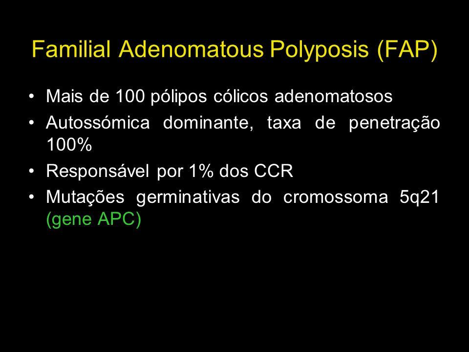 Familial Adenomatous Polyposis (FAP) Mais de 100 pólipos cólicos adenomatosos Autossómica dominante, taxa de penetração 100% Responsável por 1% dos CC