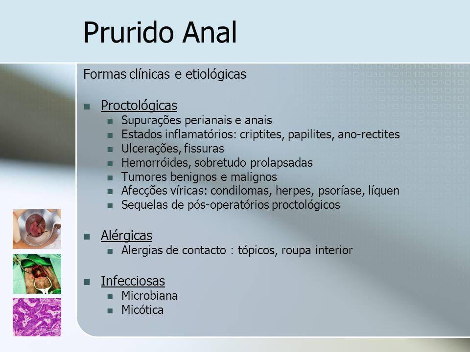 Formas clínicas e etiológicas Proctológicas Supurações perianais e anais Estados inflamatórios: criptites, papilites, ano-rectites Ulcerações, fissura
