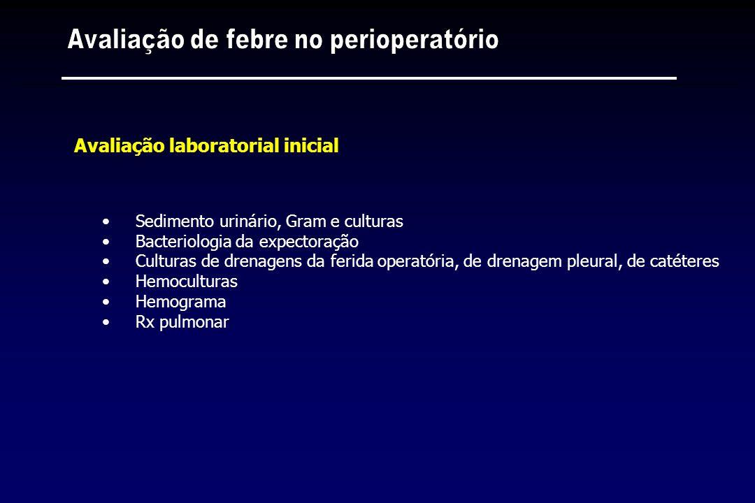 Sedimento urinário, Gram e culturas Bacteriologia da expectoração Culturas de drenagens da ferida operatória, de drenagem pleural, de catéteres Hemocu
