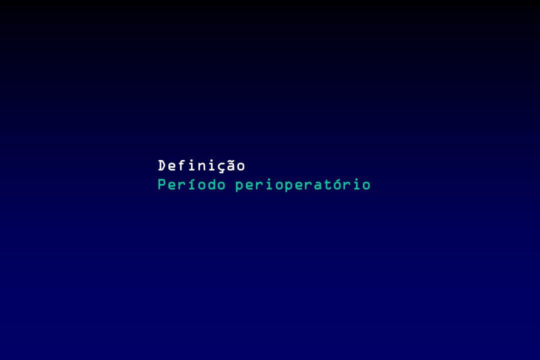 Definição Período perioperatório