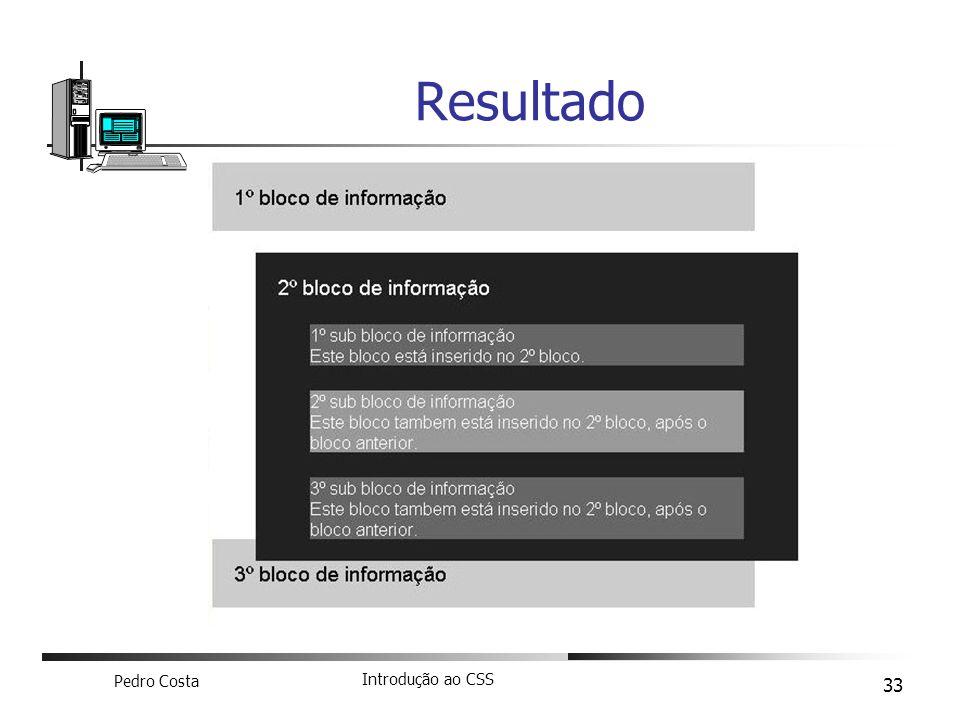 Pedro Costa Introdução ao CSS 33 Resultado