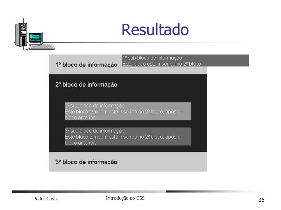 Pedro Costa Introdução ao CSS 36 Resultado