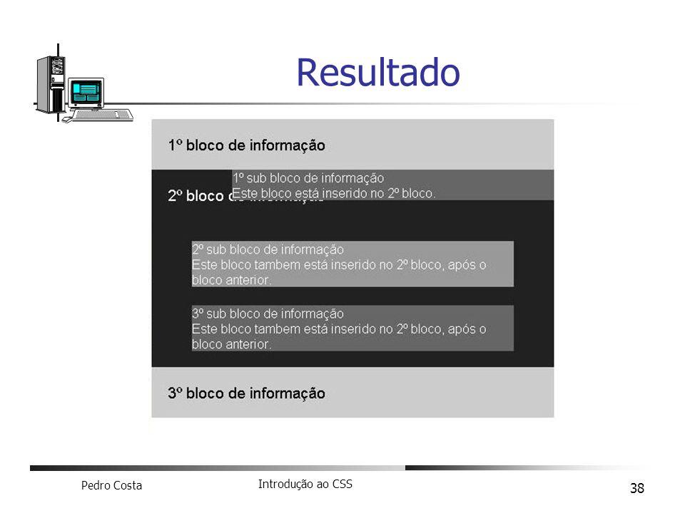 Pedro Costa Introdução ao CSS 38 Resultado