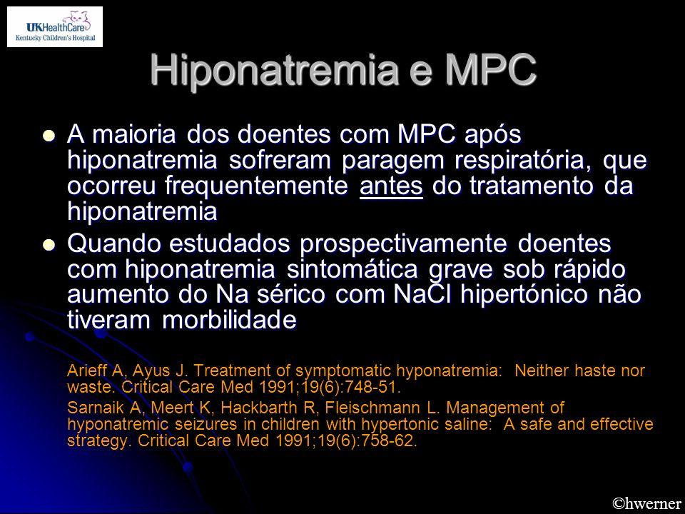 ©hwerner Hiponatremia e MPC A maioria dos doentes com MPC após hiponatremia sofreram paragem respiratória, que ocorreu frequentemente antes do tratame