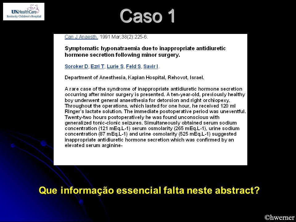 ©hwerner Caso 1 Que informação essencial falta neste abstract?