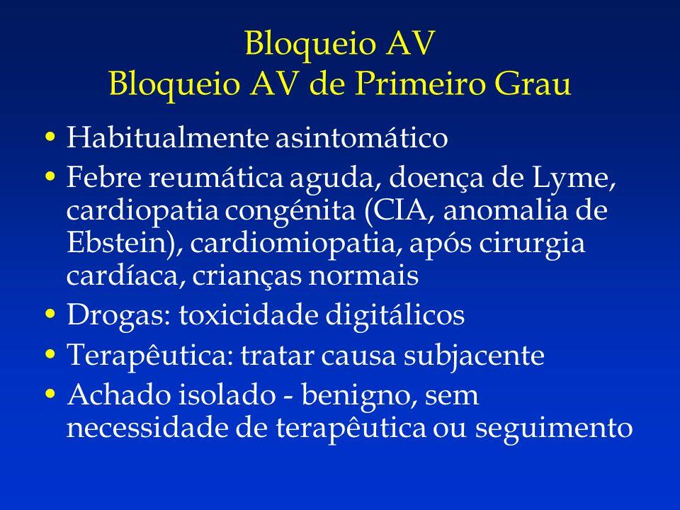 Habitualmente asintomático Febre reumática aguda, doença de Lyme, cardiopatia congénita (CIA, anomalia de Ebstein), cardiomiopatia, após cirurgia card
