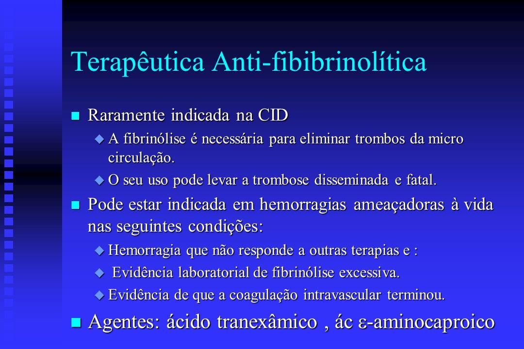 Heparina n Uso muito controverso. Dados controversos. n Pode estar indicada em pacientes com evidência clínica de depósitos de fibrina ou trombose sig