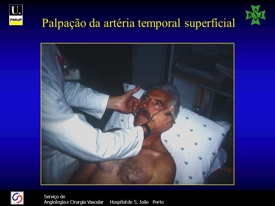 34 Serviço de Angiologia e Cirurgia Vascular Hospital de S. João Porto Palpação da artéria temporal superfícial