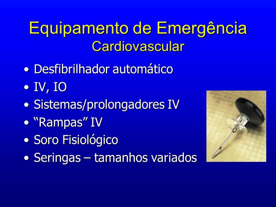 Equipamento de Emergência Cardiovascular Desfibrilhador automáticoDesfibrilhador automático IV, IOIV, IO Sistemas/prolongadores IVSistemas/prolongador
