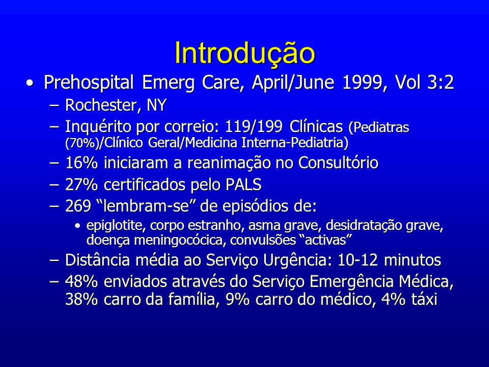 Introdução Prehospital Emerg Care, April/June 1999, Vol 3:2Prehospital Emerg Care, April/June 1999, Vol 3:2 –Rochester, NY –Inquérito por correio: 119