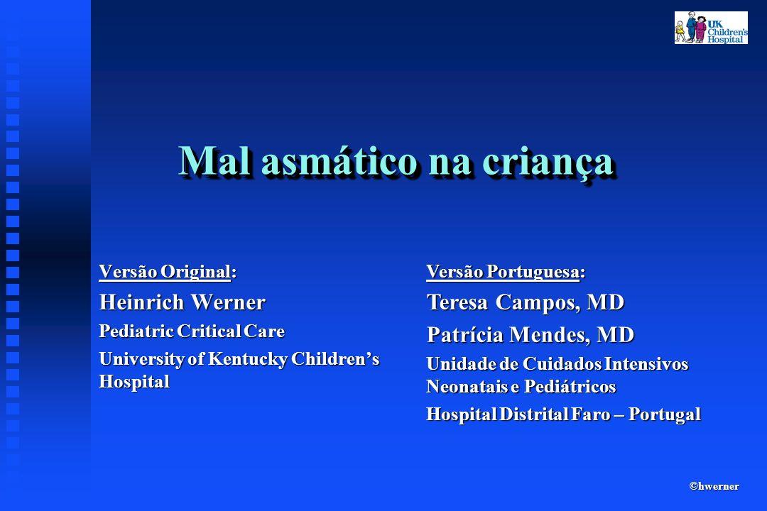Mal asmático Caso clínico (5) Para além da administração contínua de beta-agonista nebulizado e anticolinérgico intermitente, quais dos seguintes é obrigatório.