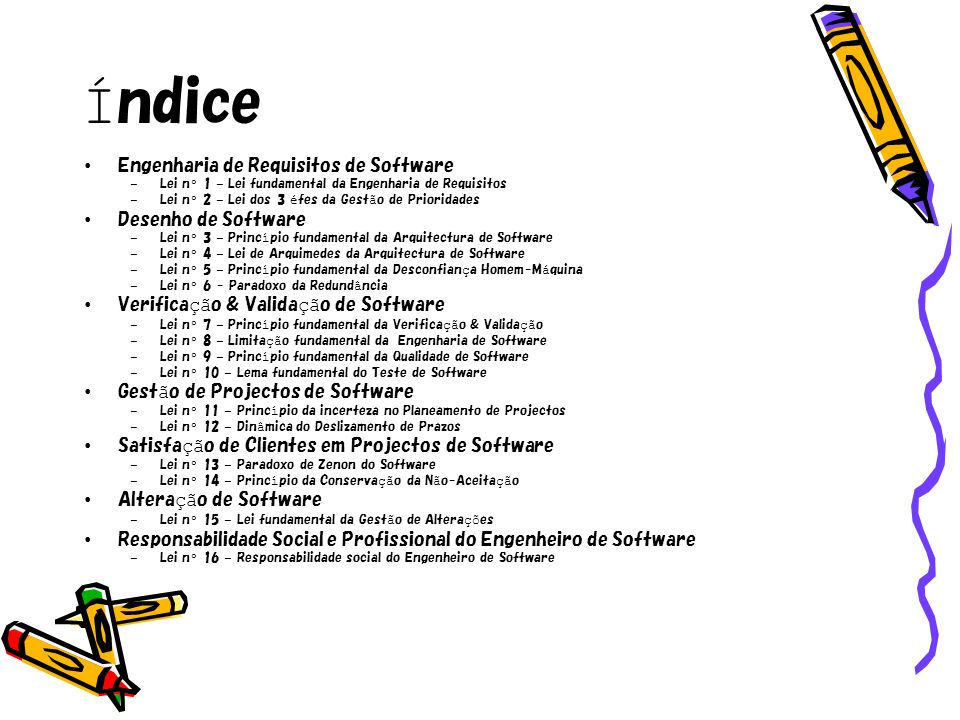 Í ndice Engenharia de Requisitos de Software – Lei n º 1 – Lei fundamental da Engenharia de Requisitos – Lei n º 2 – Lei dos 3 é fes da Gest ã o de Pr