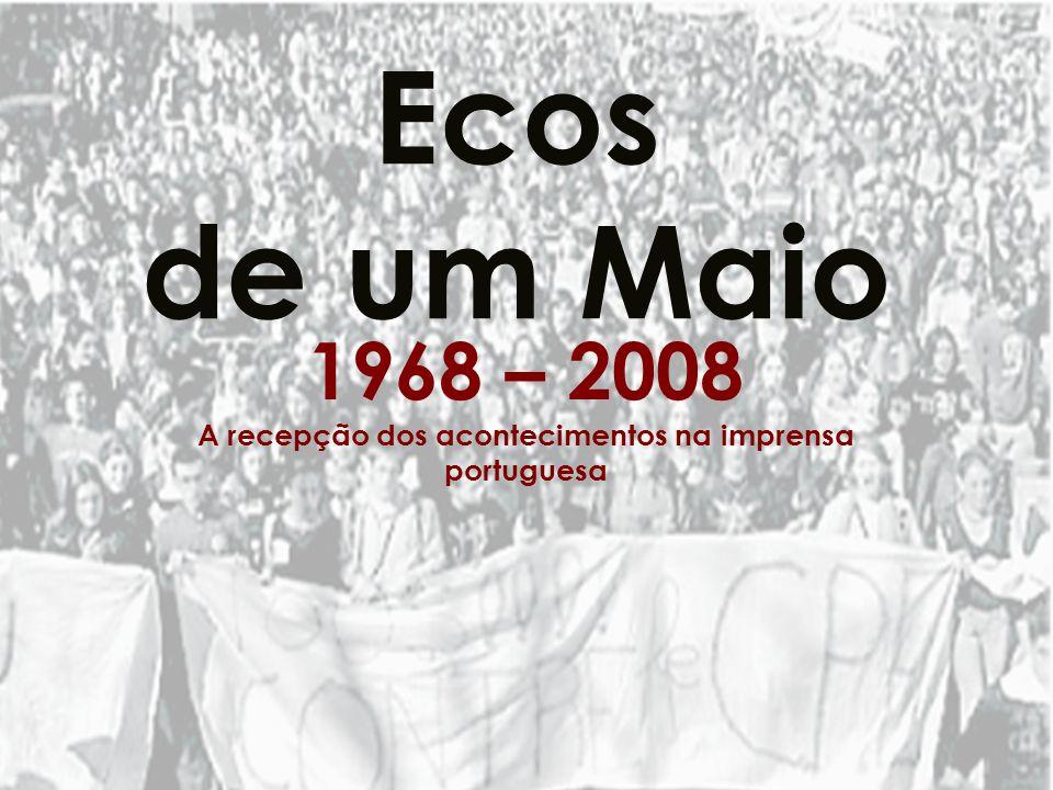 Ecos de um Maio 1968 – 2008 A recepção dos acontecimentos na imprensa portuguesa