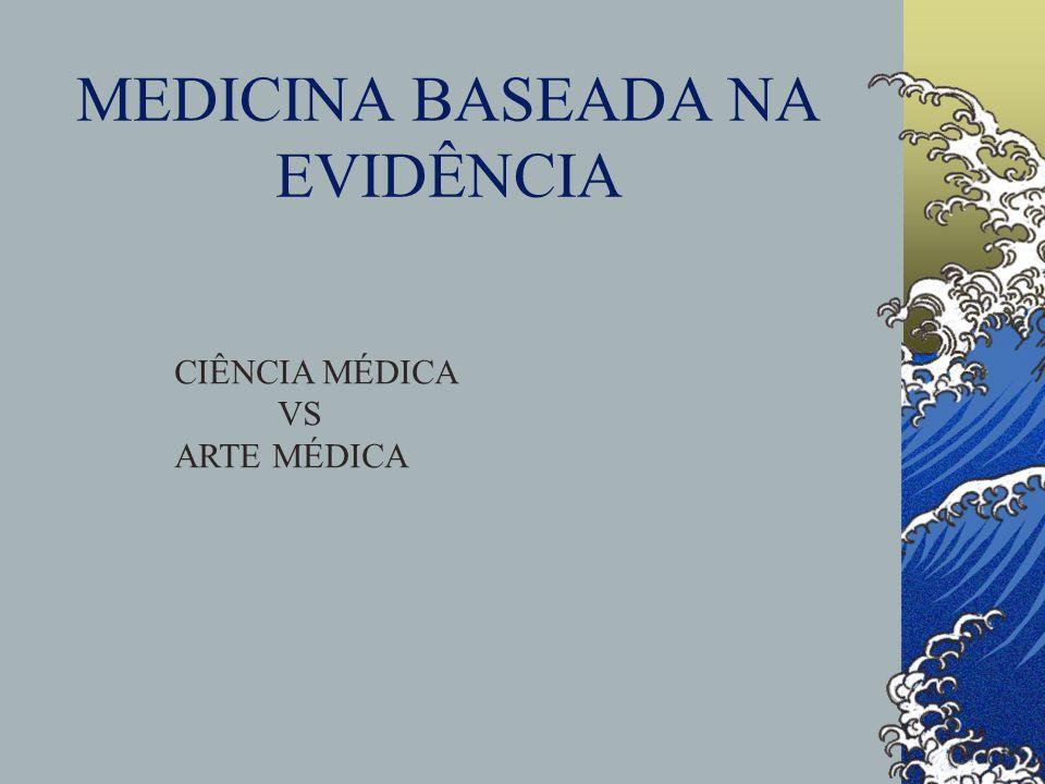 MEDICINA BASEADA NA EVIDÊNCIA CIÊNCIA MÉDICA VS ARTE MÉDICA