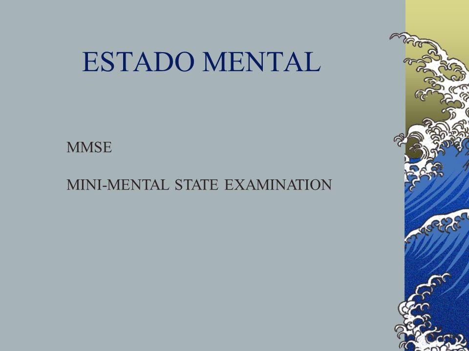 ESTADO MENTAL MMSE MINI-MENTAL STATE EXAMINATION
