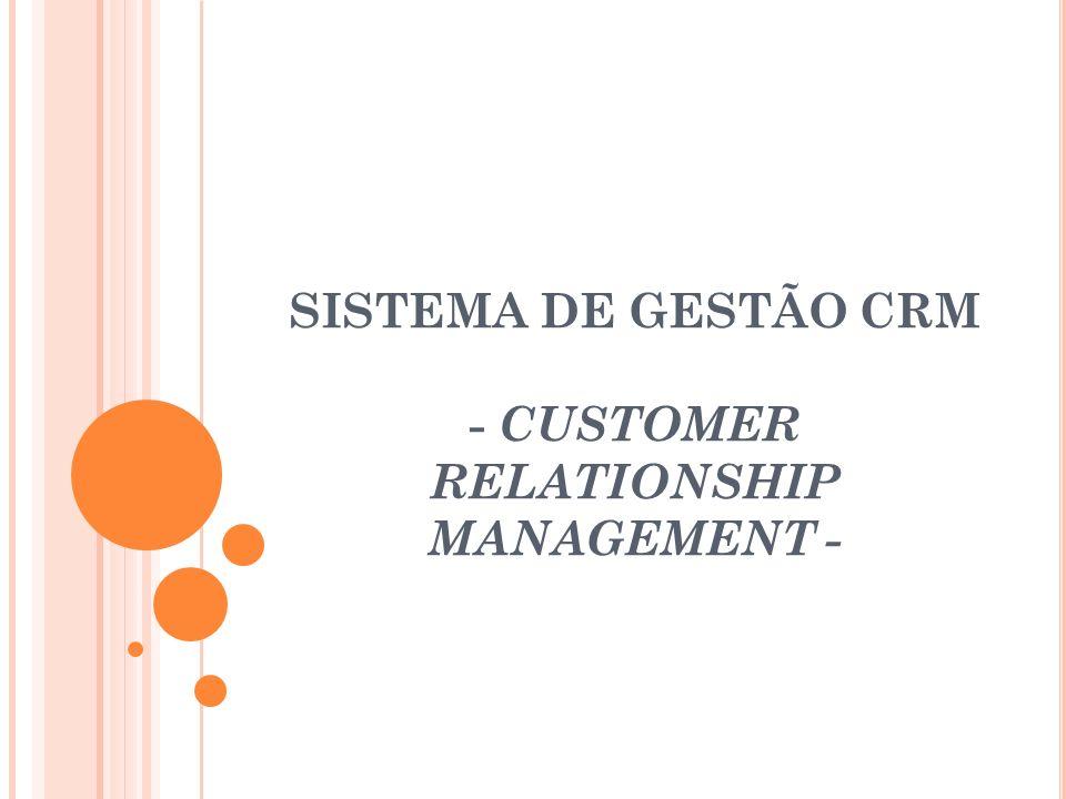 SISTEMA DE GESTÃO CRM - CUSTOMER RELATIONSHIP MANAGEMENT -