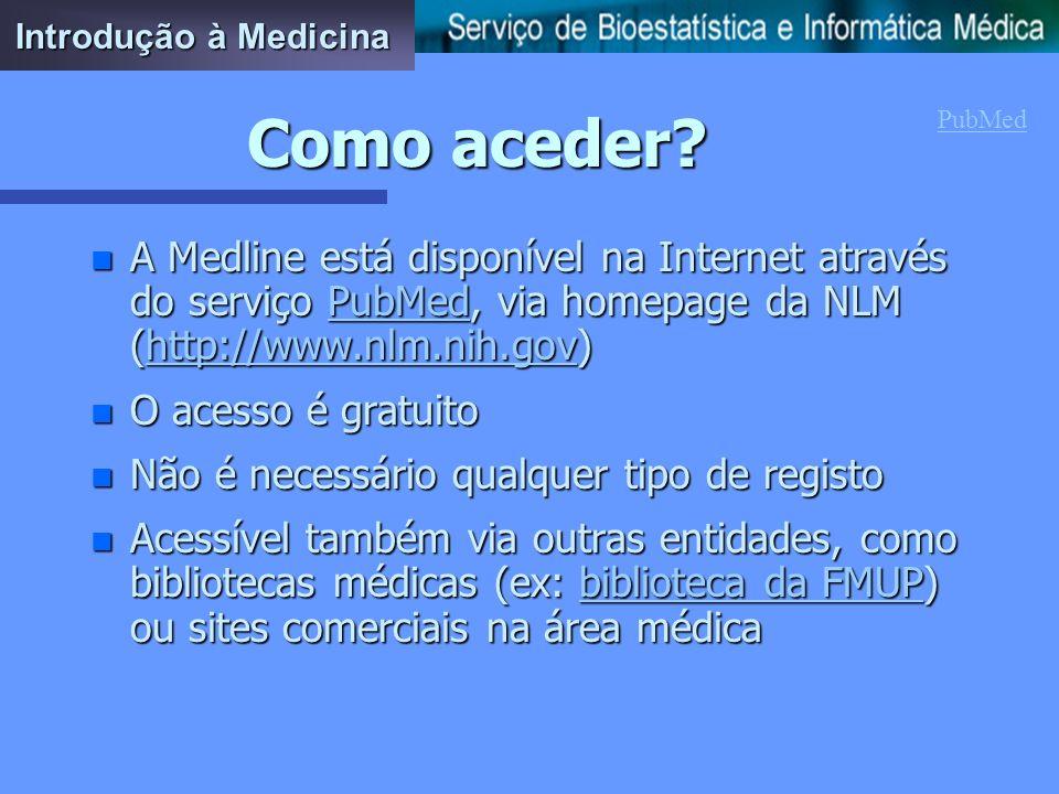 A Medline n Sistema on-line para pesquisa e análise de literatura médica n Principal BD bibliográfica da National Library of Medicine (NLM) dos EUA n