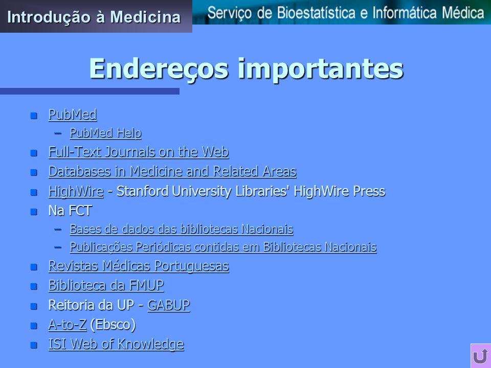n Como obter os artigos por extenso? n Ligações directas a sites de revistas, através do PubMed PubMed n Listagens de revistas e jornais que disponibi